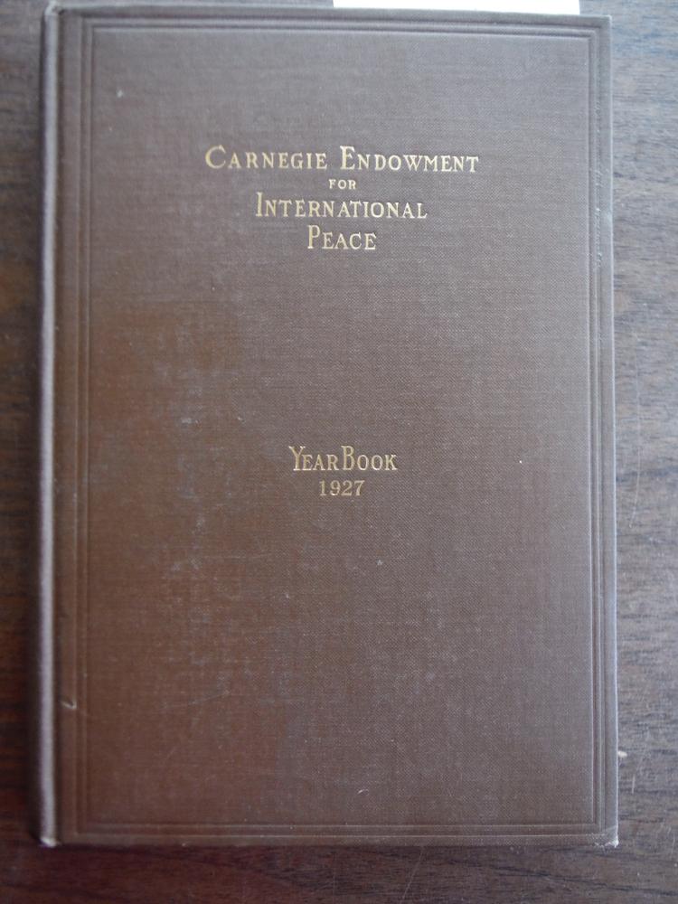 Carnegie Endowment for International Peace-Year Book 1927