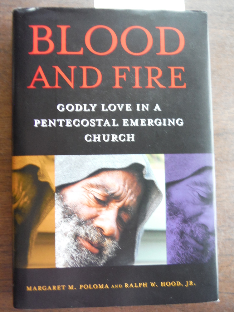 Blood and Fire: Godly Love in a Pentecostal Emerging Church