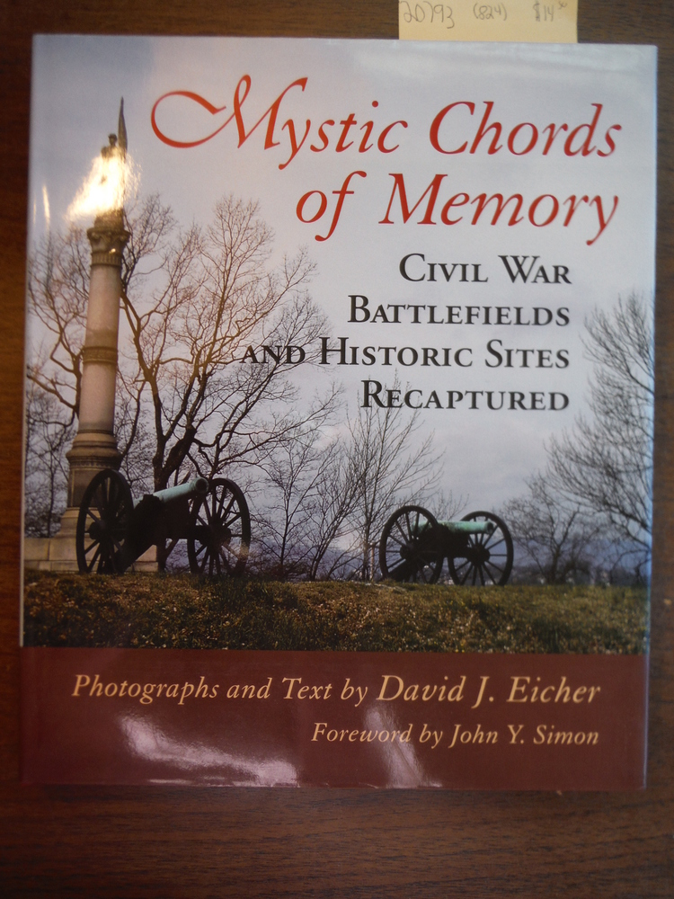Image 0 of Mystic Chords of Memory: Civil War Battlefields and Historic Sites Recaptured
