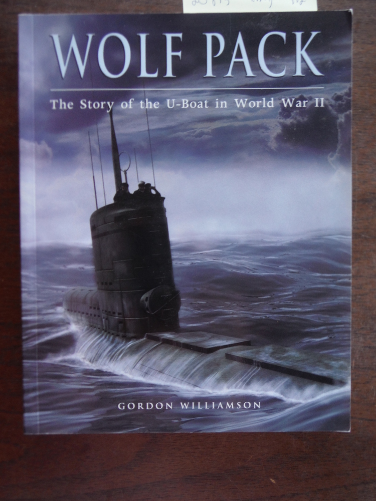 Image 0 of Wolf Pack: The Story of the U-Boat in World War II (General Military)