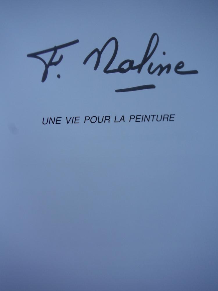 Image 1 of F. Naline Une Vie Pour La Peinture