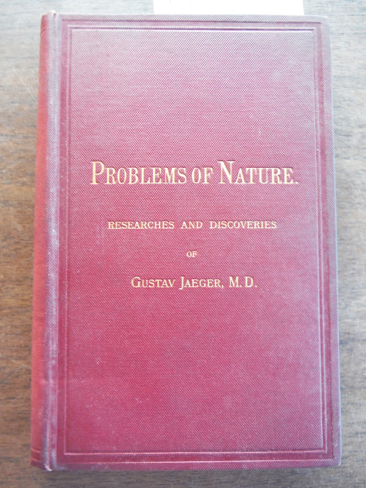 Problems of Nature, Researches and Discoveries of Gustav Jaeger Selected from Hi