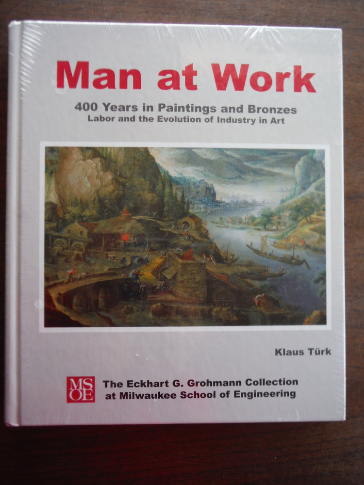 Image 0 of Man and Work 400 Years in Paintings and Bronzes Labor and the Evolution of Indus