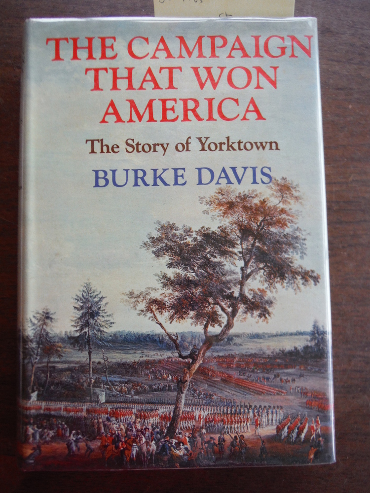 The Campaign That Won America: The Story of Yorktown