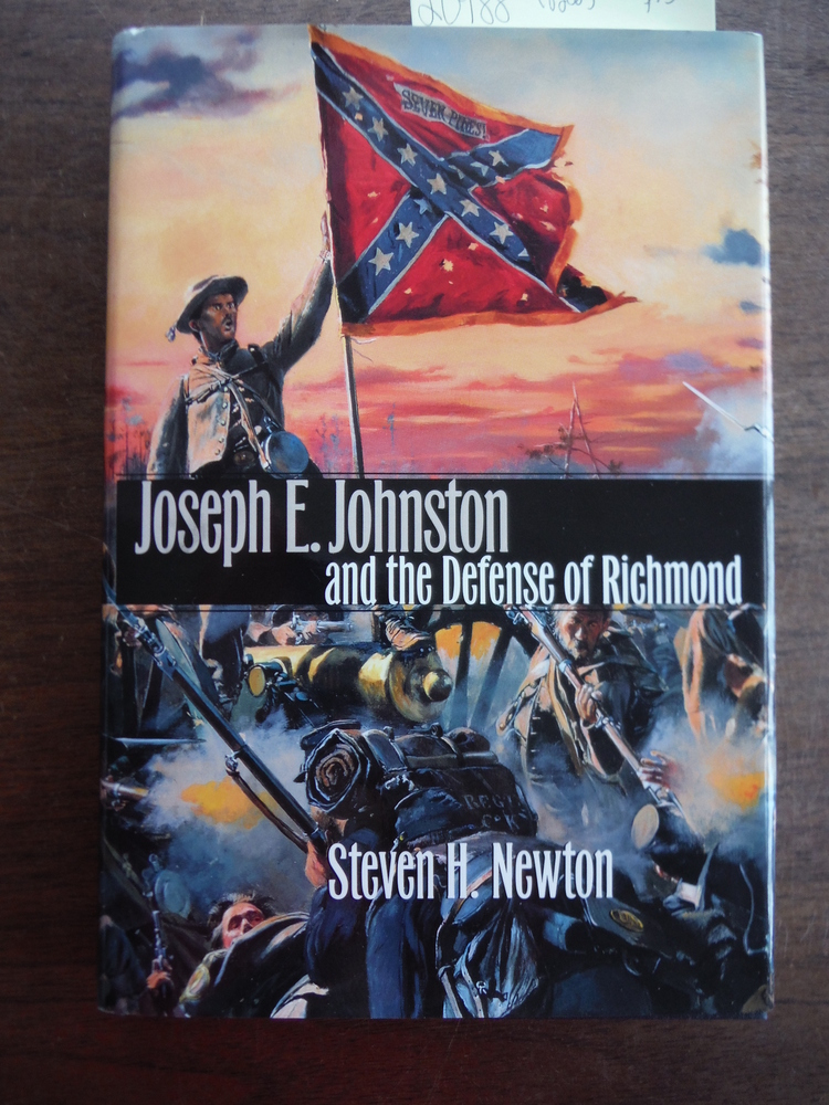 Joseph E. Johnston and the Defense of Richmond (Modern War Studies)