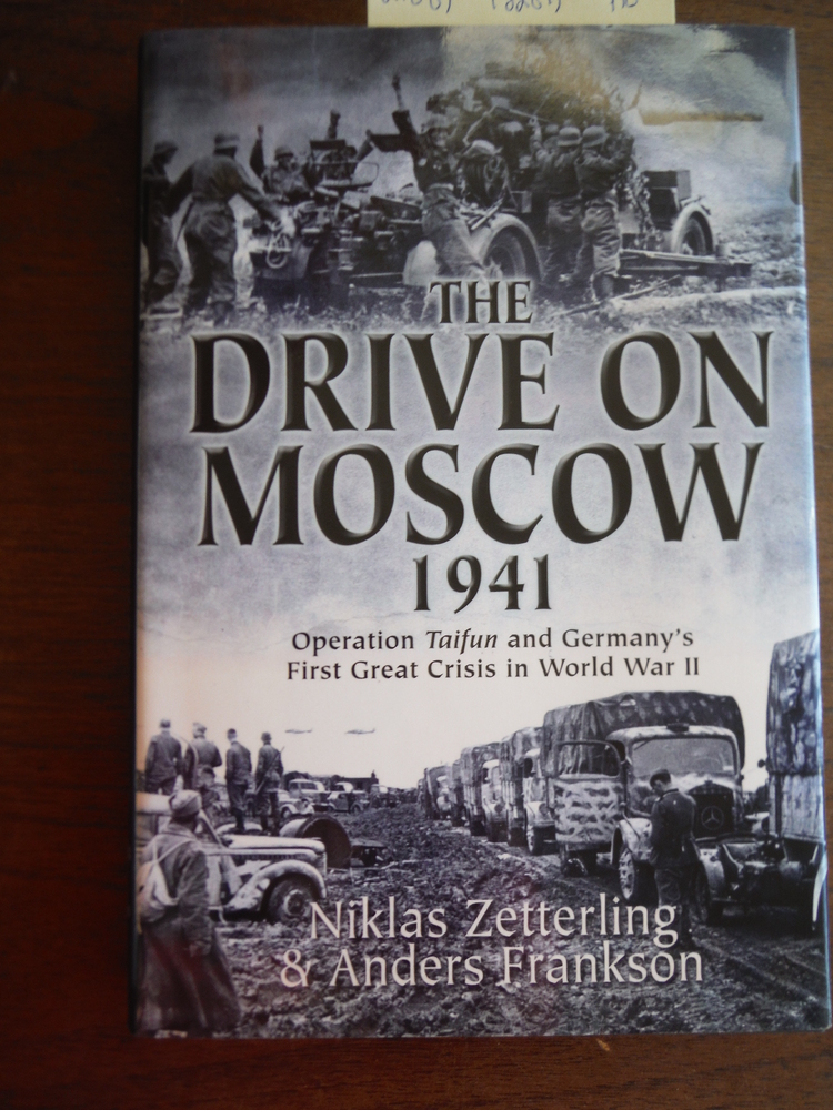 Image 0 of The Drive on Moscow, 1941: Operation Taifun and Germany's First Great Crisis of