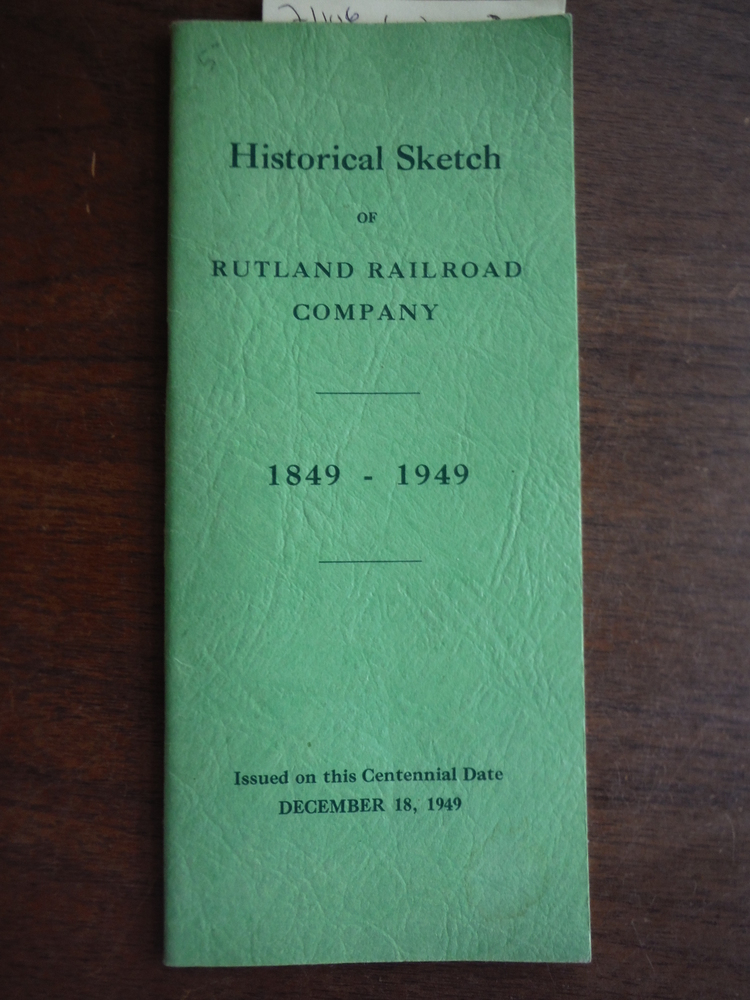 Image 0 of Historical Sketch of Rutland Railroad Company 1849-1949