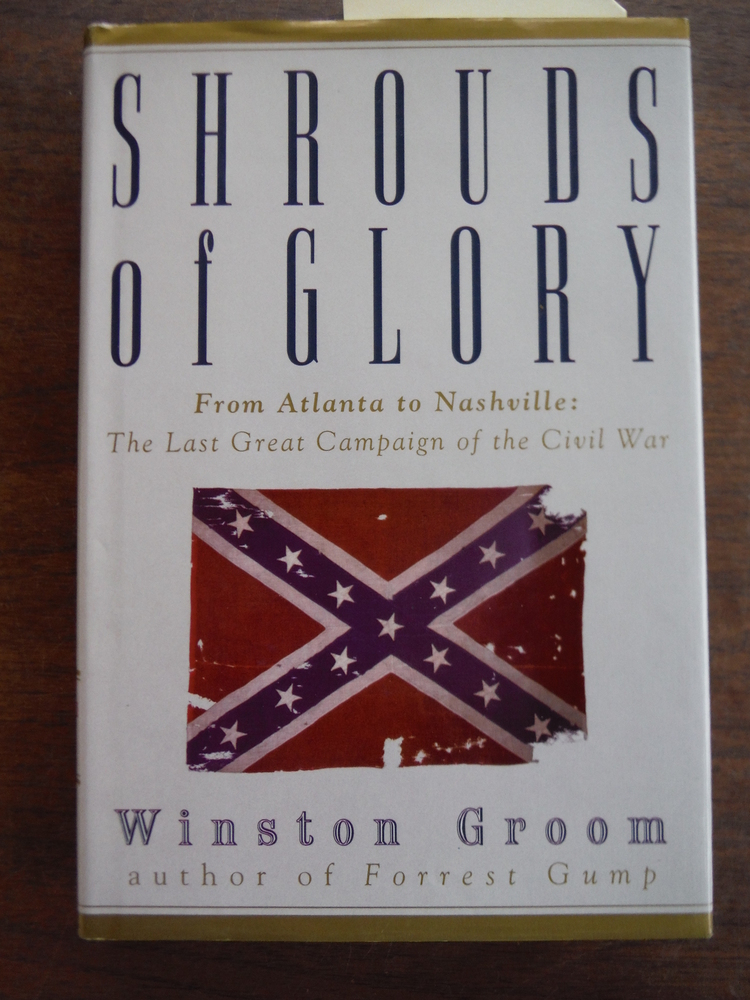 Shrouds of Glory - From Atlanta to Nashville: The Last Great Campaign of the Civ
