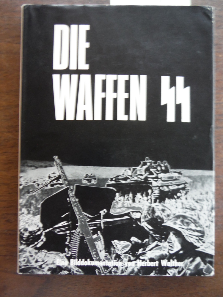 Die Waffen-SS: Eine Bilddokumentation (the Waffen SS: a Photo Documentary)
