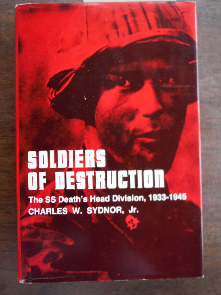 Image 0 of Soldiers of Destruction: The SS Death's Head Division, 1933-1945
