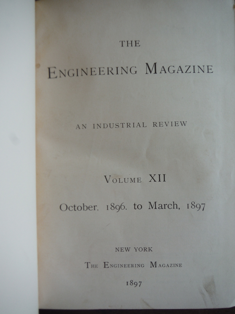 Image 1 of The Engineering Magazine, an Industrial Review. Vol. XII, October 1896 - March 1