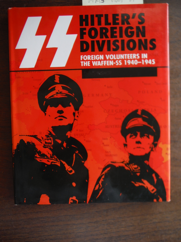 Image 0 of SS Hitler's Foreign Divisions: Foreign Volunteers in the Waffen SS 1940-1945