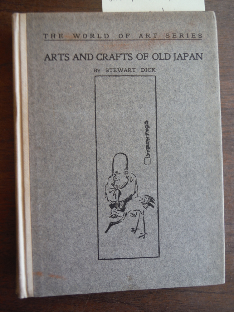 Image 0 of ARTS AND CRAFTS OF OLD JAPAN. A Volume in the World of Art Series.