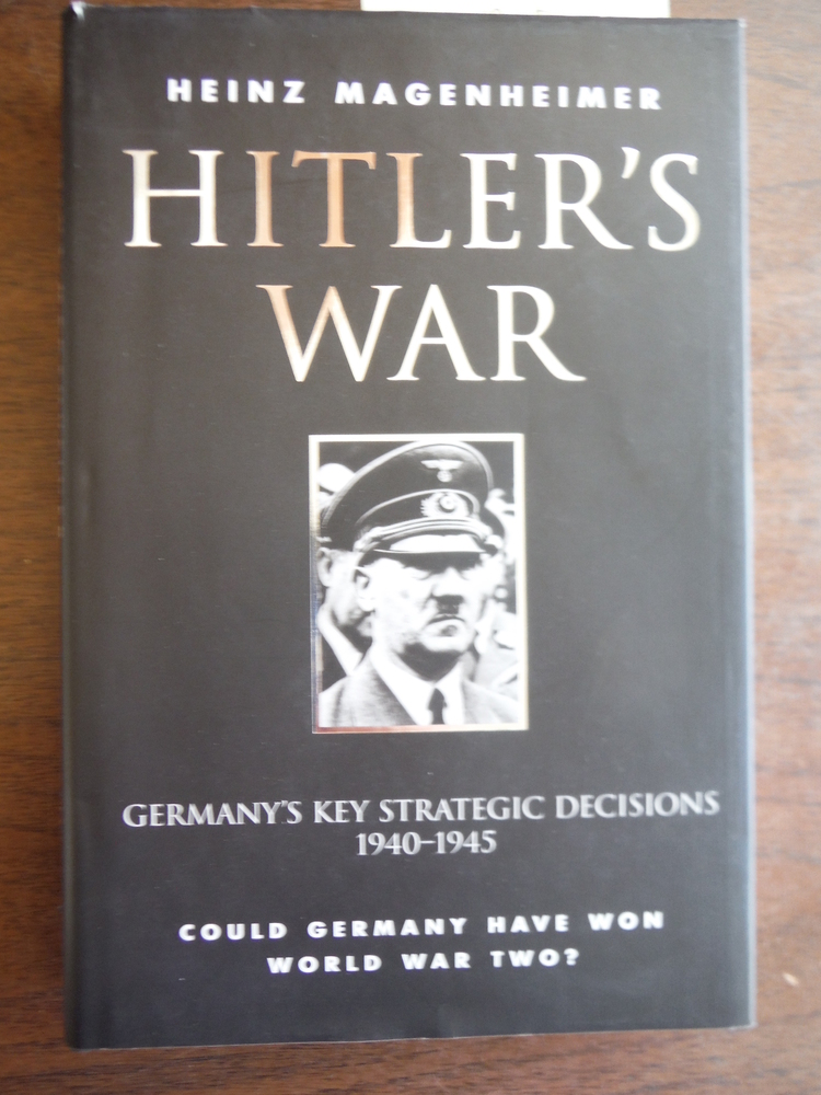 Hitler's War: German Military Strategy 1940-1945