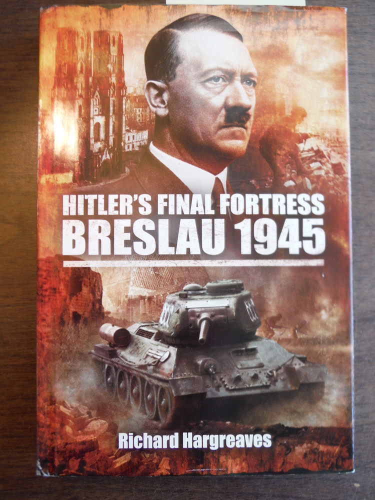 Hitler's Final Fortress: Breslau 1945