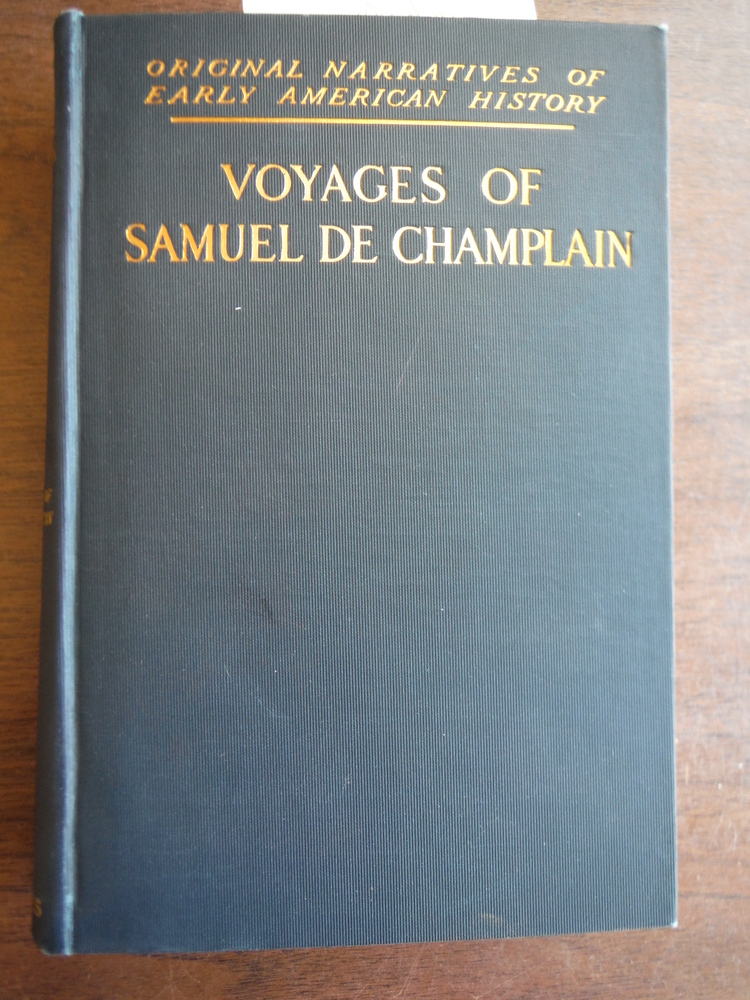 Voyages of Samuel de Champlain 1604-1618. With a Map and Two Plans (Original Nar