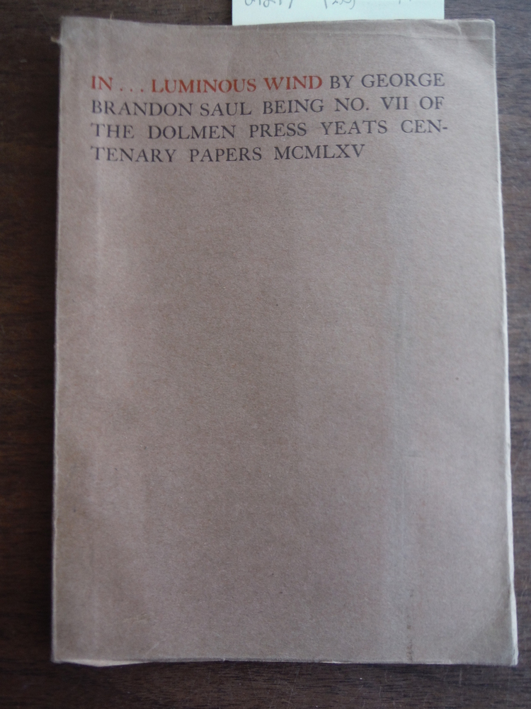 In...Luminous Wind Being No. VII of the Dolmen Press Yeats Centenary Papers MCML
