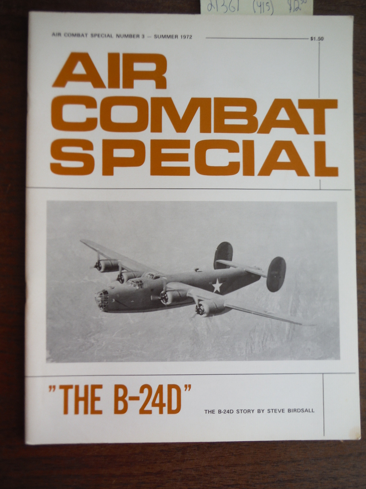 The B-24D Air Combat Special Number 3- Summer 1972