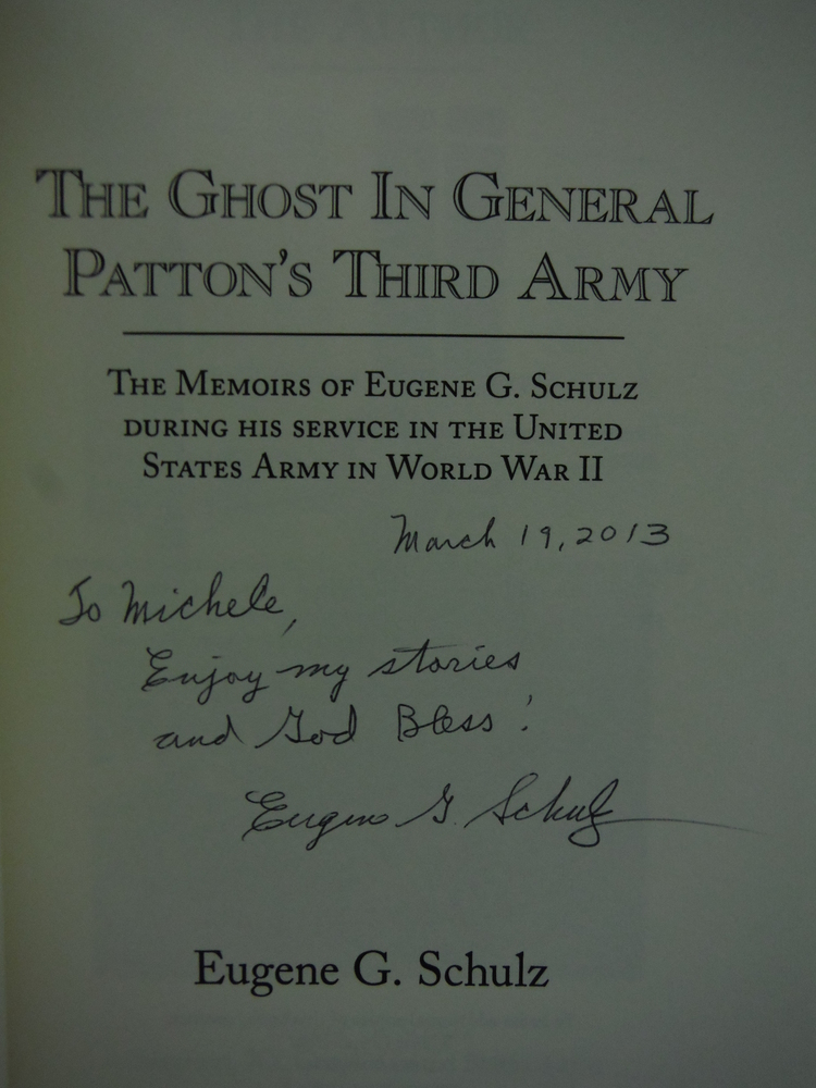 Image 1 of The Ghost In General Patton's Third Army: The Memoirs of Eugene G. Schulz During