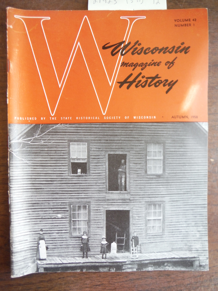 Image 0 of Wisconsin Magazine of  History Vol. 42; No. 1 Autumn 1958