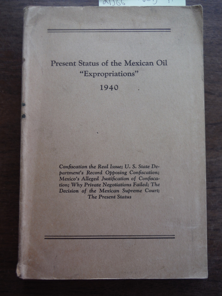 Present Status of the Mexican Oil Expropriations 1940