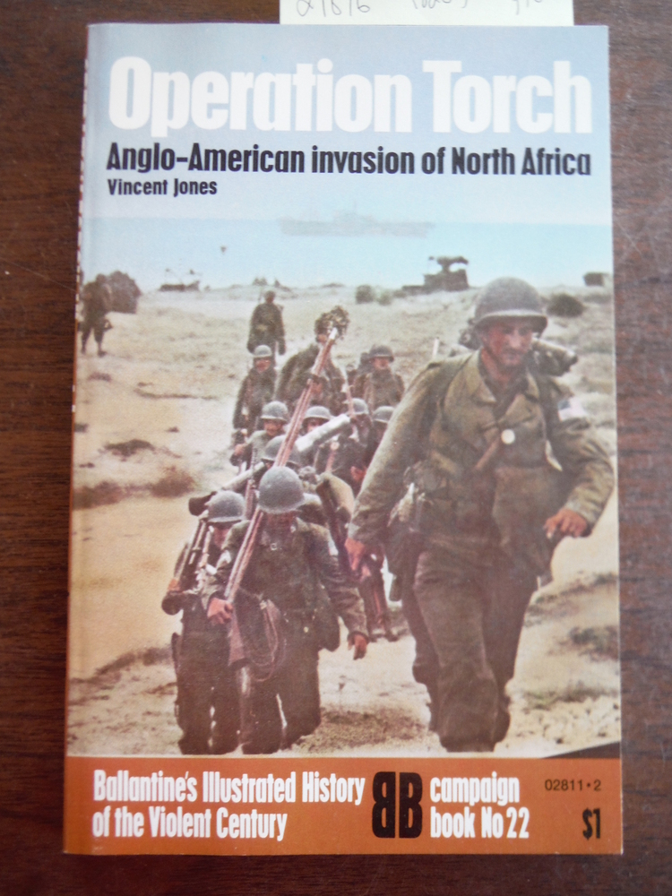 Operation Torch: Anglo-American invasion of North Africa (Ballantine's Illustrat