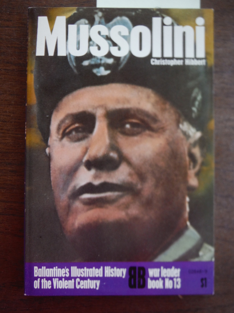 Image 0 of Mussolini (Ballantine's illustrated history of the violent century. War leader b