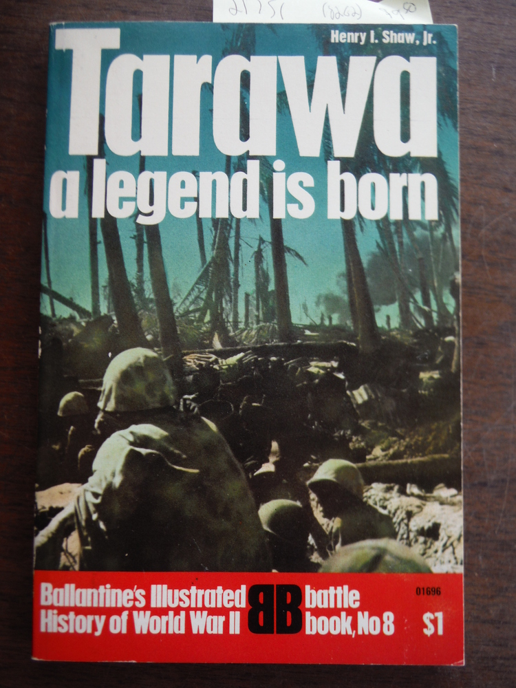 Tarawa: A Legend is Born. Battle Book No. 8. Ballantine Illustrated History of W