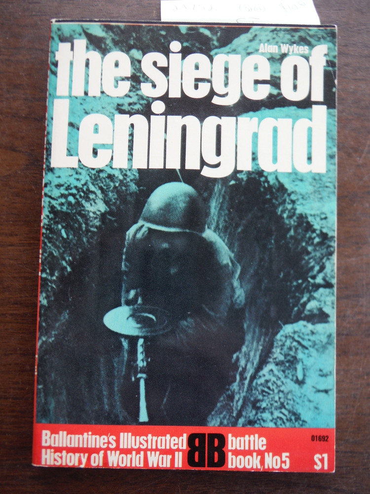 Image 0 of The Siege of Leningrad: Epic of Survival (Ballantine's Illustrated History of Wo