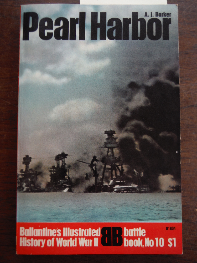 Pearl Harbor: Ballantine's Illustrated History of World War II: Battle Book #10