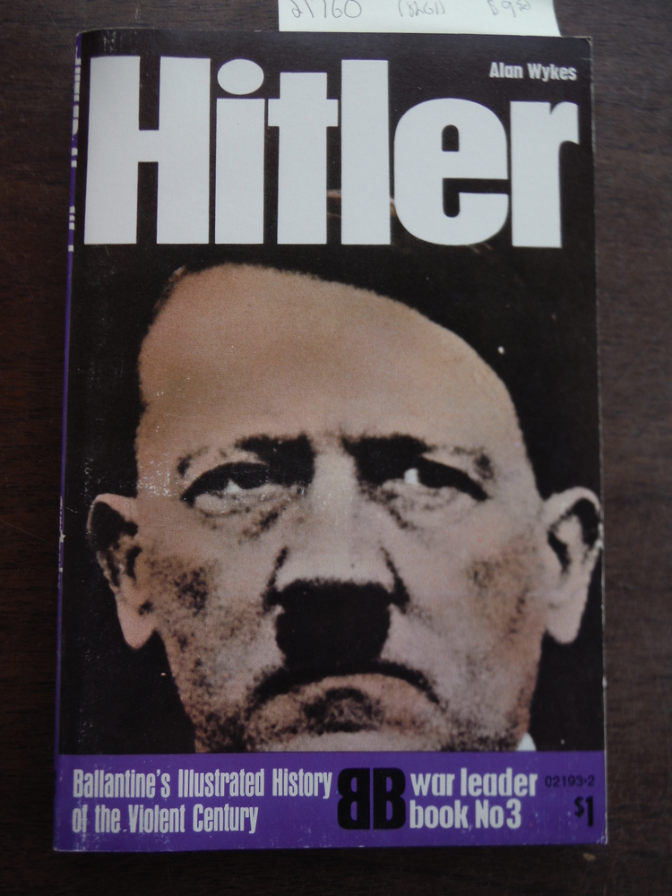 Hitler (Ballantine's illustrated history of the violent century: War leader)