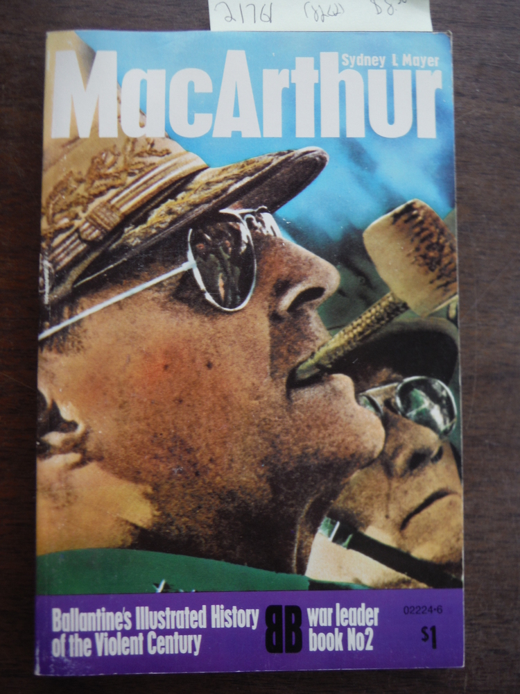 MacArthur: Ballantine's Illustrated History of the Violent Century. War Leader B