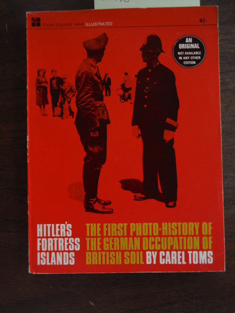 Hitlers Fortress Islands by Carel Toms 1967 (cpl tears/acceptable)