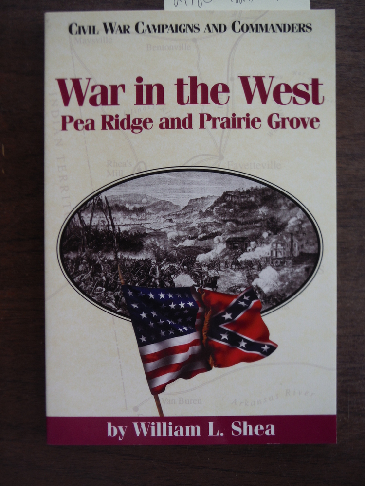 Image 0 of War in the West: Pea Ridge and Prairie Grove (Civil War Campaigns and Commanders