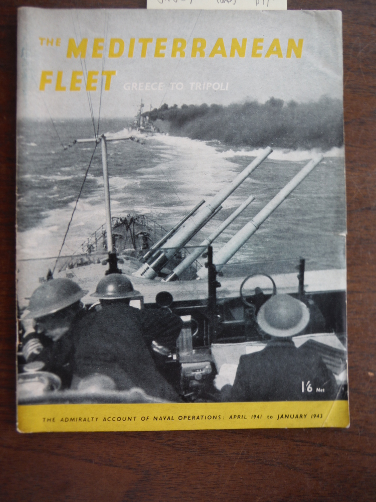 Image 0 of THE MEDITERRANEAN FLEET : GREECE TO TRIPOLI: THE ADMIRALTY ACCOUNT OF NAVAL OPER