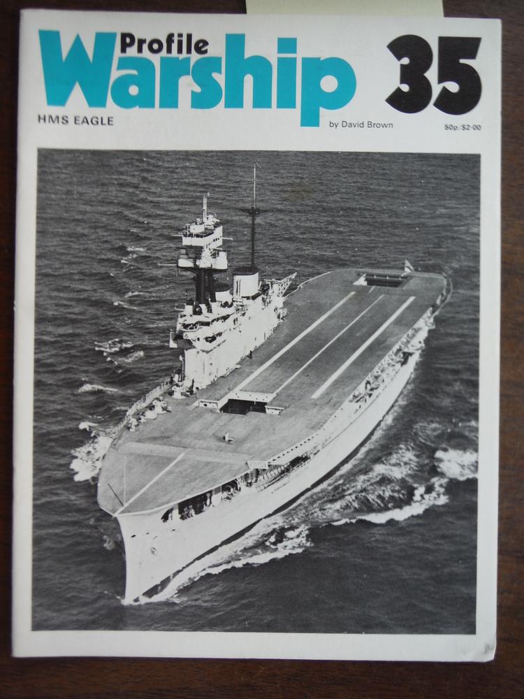 Warship Profile 35: HMS Eagle, Royal Navy Aircraft Carrier