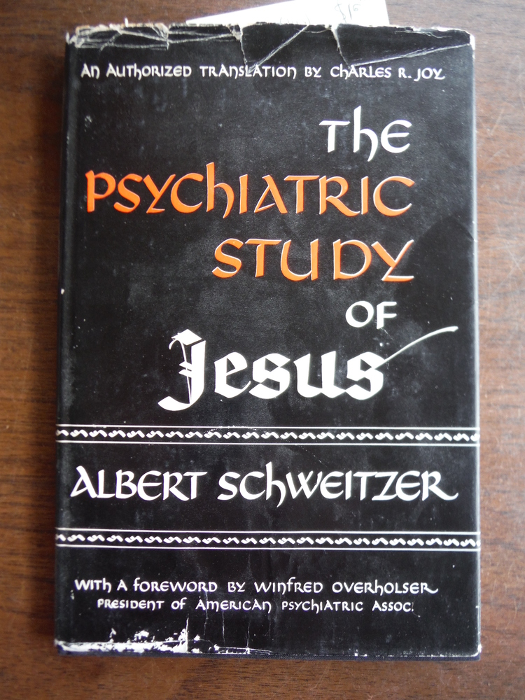 THE PSYCHIATRIC STUDY OF JESUS Exposition and Criticism