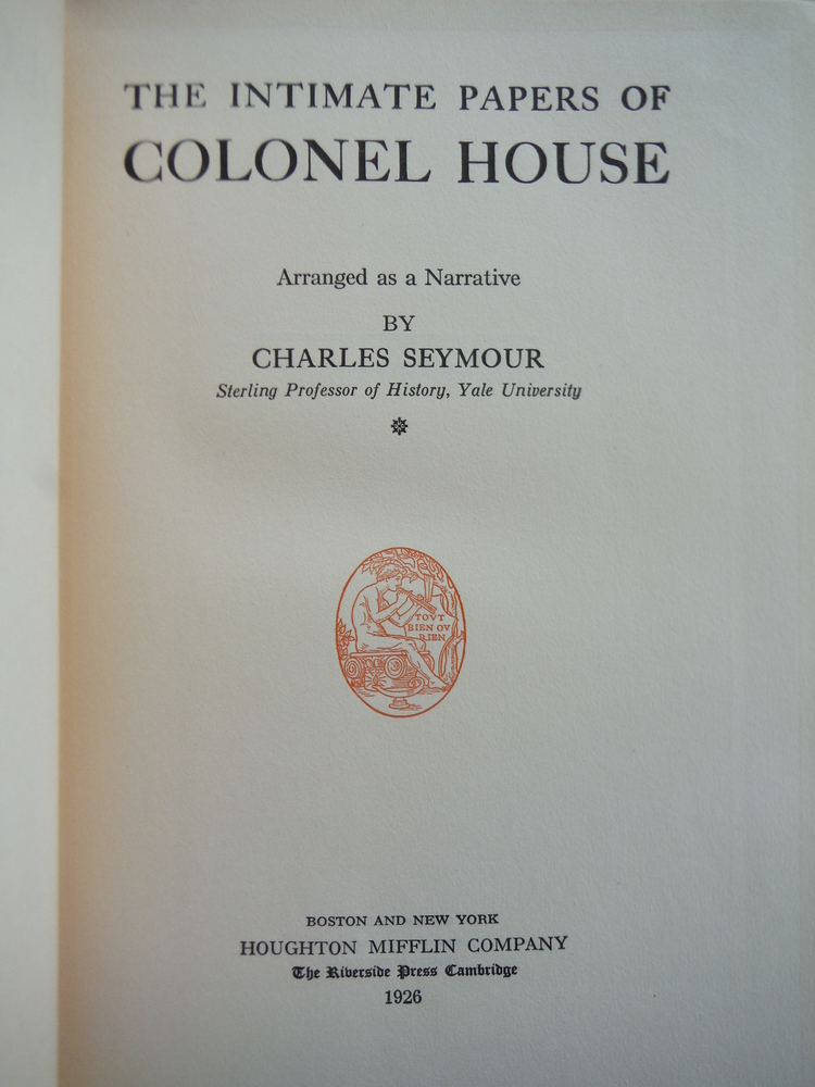 Image 1 of The Intimate Papers of Colonel House, Vol. 1: Behind the Political Curtain