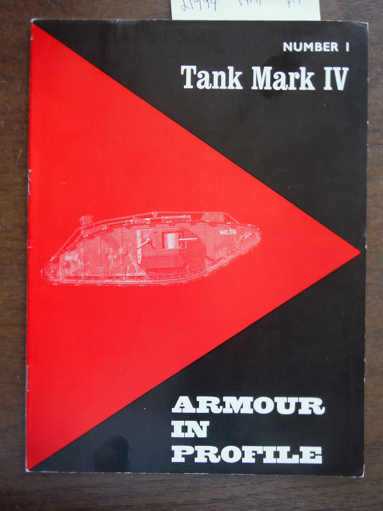 Armour in Profile No. 1: British Tank Mark IV