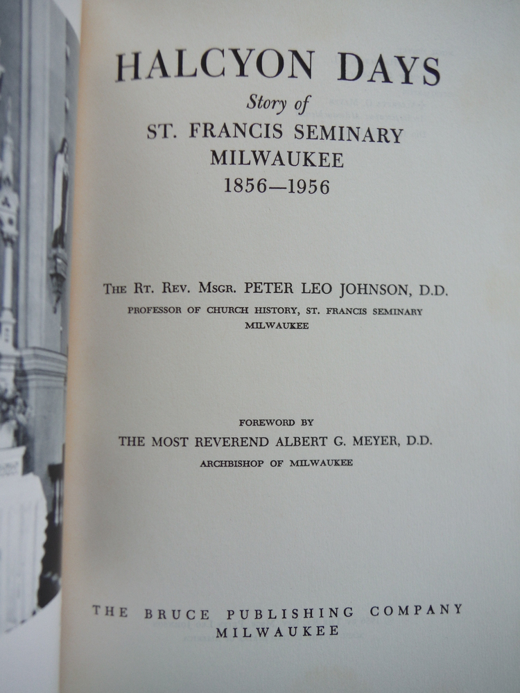 Image 1 of Halcyon days;: Story of St. Francis Seminary, Milwaukee, 1856-1956