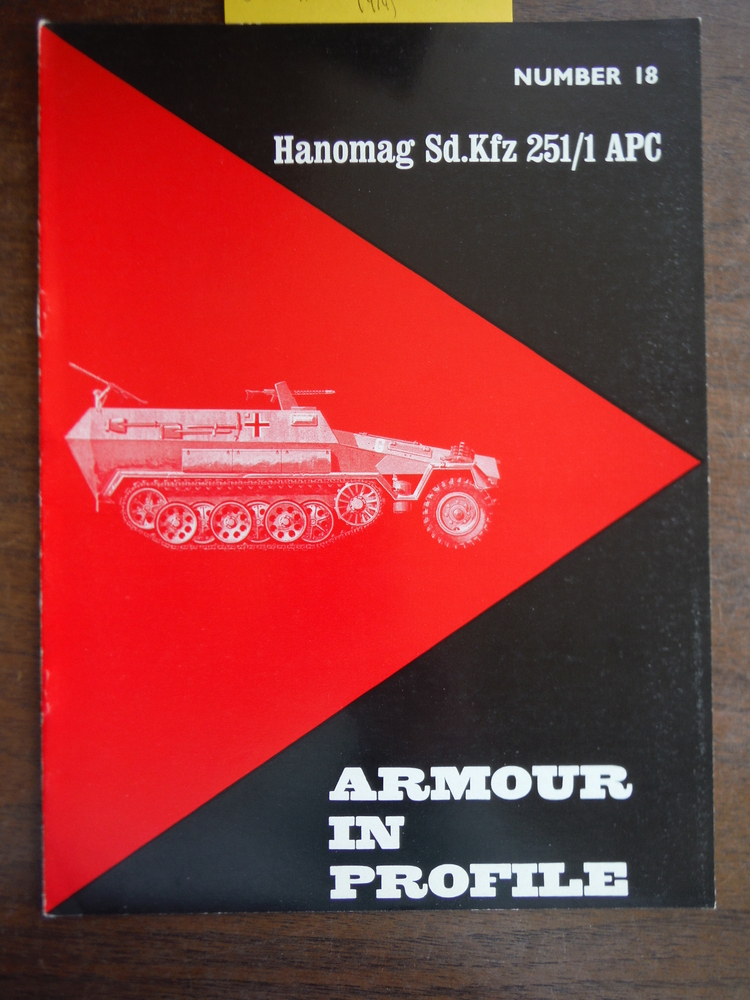 Armour in Profile No. 18: Hanomag Sd.Kfz 251.1 APC