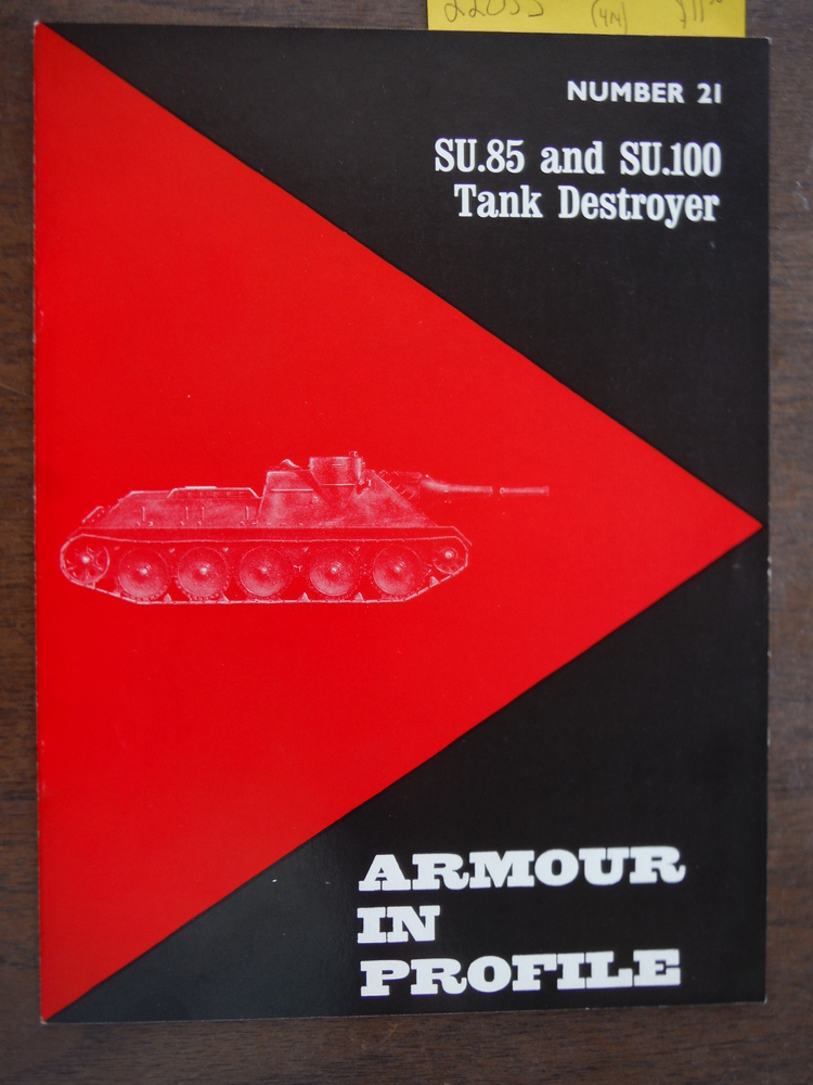 Armour in Profile  No. 21  SU.85 and SU.100 Tank Destroyer