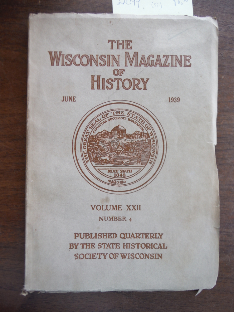 Image 0 of The Wisconsin Magazine of History Vol XXII No. 4 June 1939