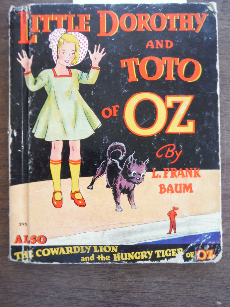 Image 0 of LITTLE DOROTHY AND TOTO OF OZ Also the Cowardly Lion and the Hungry Tiger of Oz