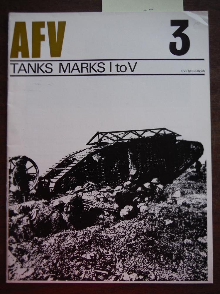 AFV Weapons Profile No. 3: British Tanks Marks I to V