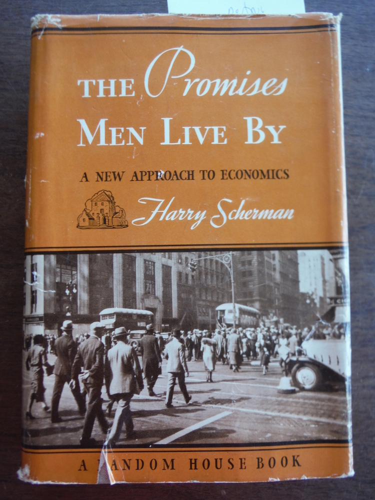 The Promises Men Live By a New Approach to Economics Signed By the Author