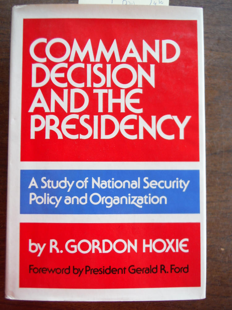 Image 0 of Command Decision and the Presidency: A Study in National Security Policy and Org