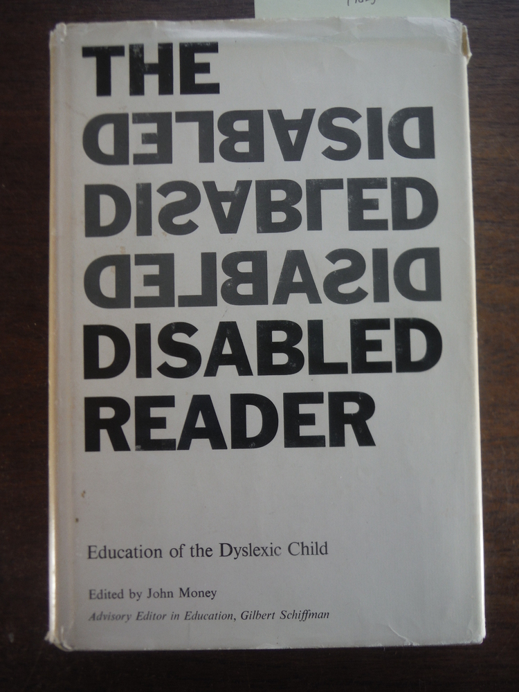 The Disabled Reader: Education of the Dyslexic Child
