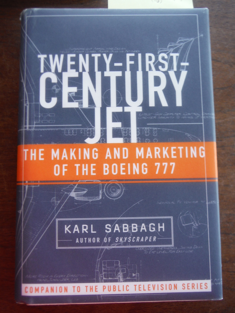 Twenty-First-Century Jet: The Making and Marketing of the Boeing 777
