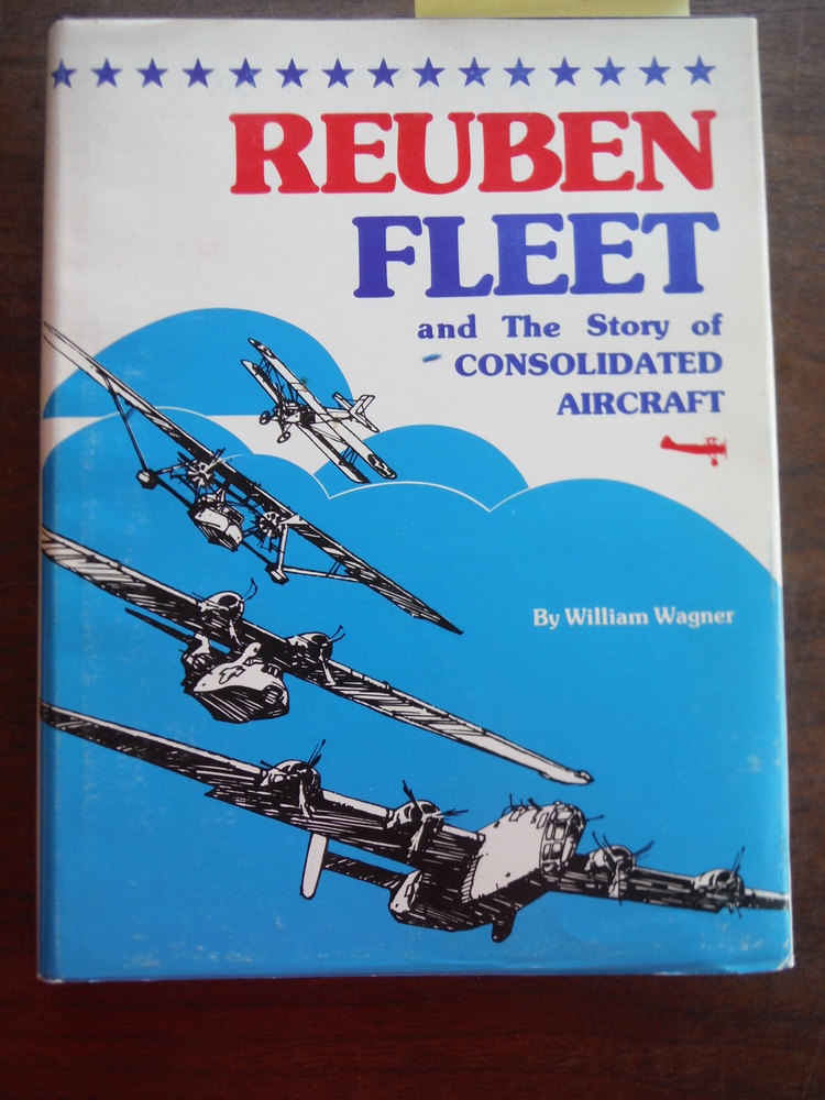 Reuben Fleet and the story of Consolidated Aircraft